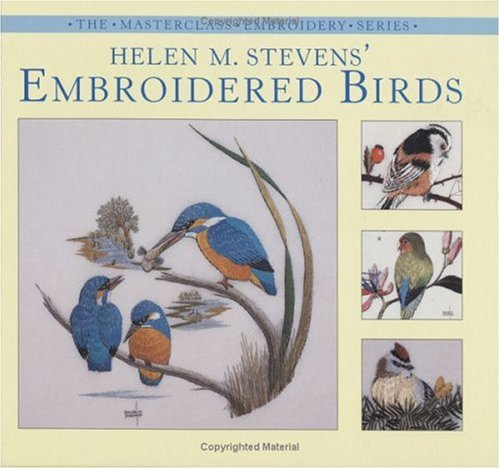 9780715313114: Helen M. Stevens' Embroidered Birds (Masterclass Embroidery Series)