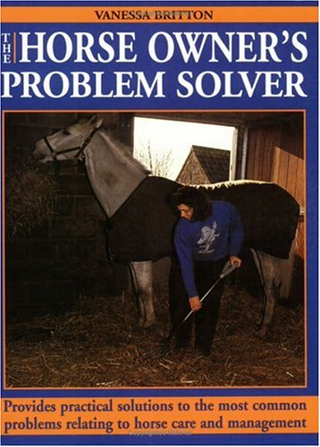 9780715313176: The Horse Owner's Problem Solver