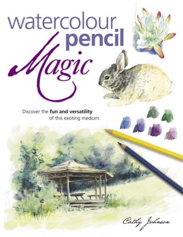 9780715313534: Watercolour Pencil Magic: Discover the Fun and Versatility of This Exciting Medium