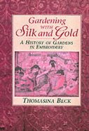 9780715313664: Gardening with Silk and Gold: History of Gardens in Embroidery