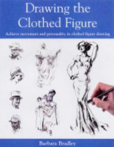 9780715313855: Drawing the Clothed Figure: Achieve Movement and Personality in Clothed Figure Drawing