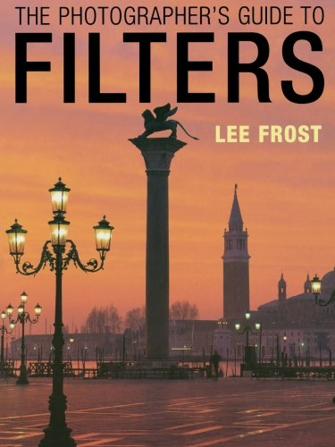 9780715314005: The Photographer's Guide to Filters