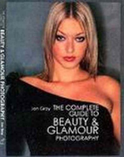 The Complete Guide to Beauty & Glamour Photography