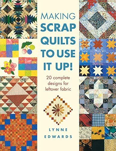 9780715314128: Making Scrap Quilts To Use It Up