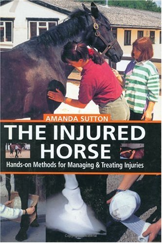 9780715314210: The Injured Horse: Hands-On Methods for Managing and Treating Injuries