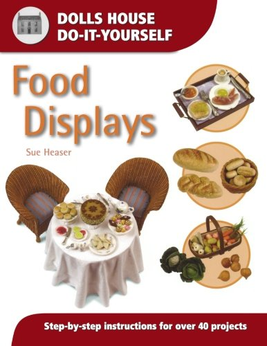 9780715314357: Food Displays: Step-by-step Instructions for More Than 40 Projects (Dolls' House Do-It-Yourself S.)