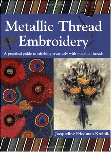 9780715314371: Metallic Thread Embroidery: A Practical Guide to Stitching Creatively with Metallic Threads