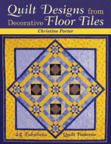 9780715314395: Quilt Designs from Decorative Floor Tiles: 25 Fabulous Quilt Patterns