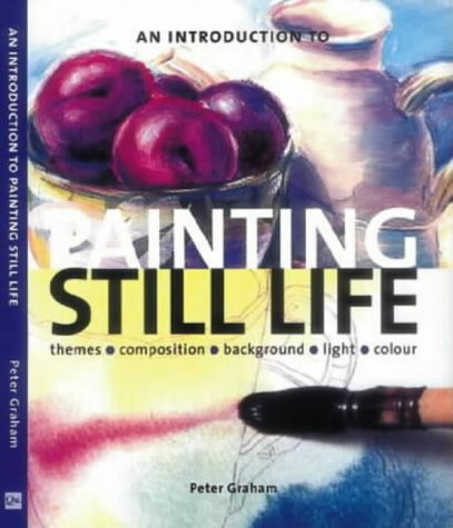 9780715315224: An Introduction to Painting Still Life