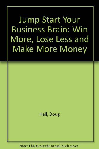 9780715315460: Jump Start Your Business Brain: Win More, Lose Less and Make More Money
