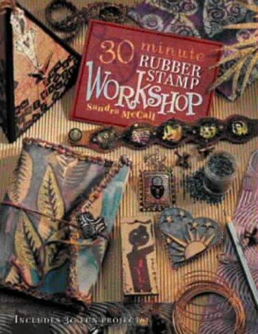 9780715315484: 30-minute Rubber Stamp Workshop