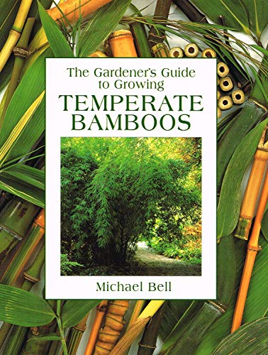 9780715315811: The Gardener's Guide to Growing Temperate Bamboos