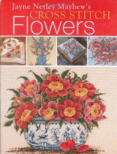 9780715315859: Jayne Netley Mayhew's Cross Stitch Flowers