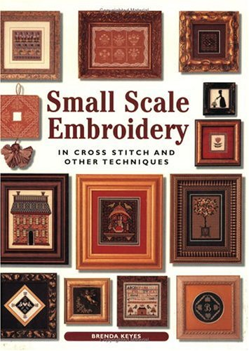Small Scale Embroidery (Crafts) (0715315900) by Brenda Keyes