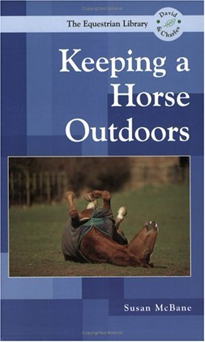 9780715315934: Keeping a Horse Outdoors (Equestrian Library (David & Charles))