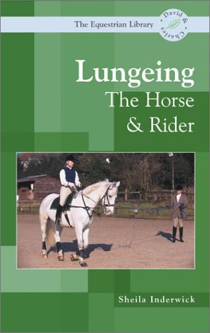 9780715315965: Lungeing: The Horse and Rider (Equestrian Library (David & Charles))