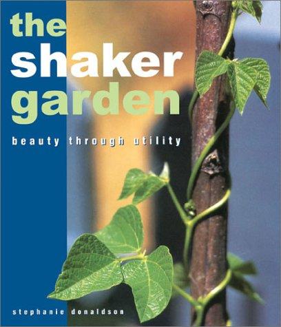 9780715316108: The Shaker Garden: Beauty Through Utility