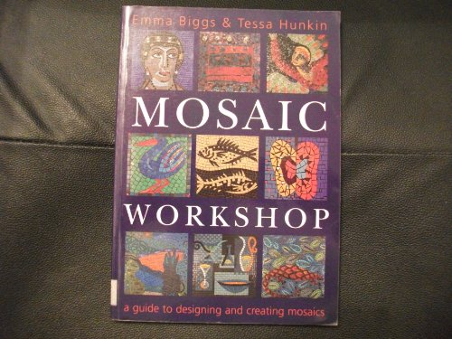 9780715316191: Mosaic Workshop: A Guide to Designing and Creating Mosaics