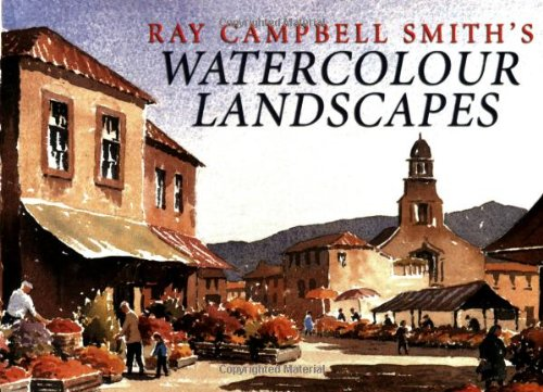 9780715316207: Ray Campbell Smith's Watercolour Landscapes