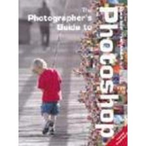 The Photographer's Guide to Photoshop: Thomas, Barrie