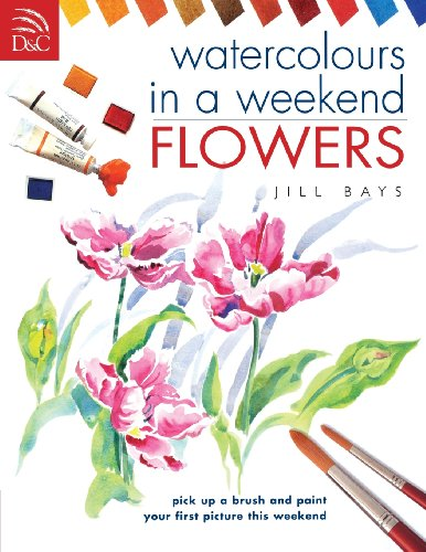 9780715316375: Watercolours in a Weekend: Flowers: Pick Up a Brush and Paint Your First Picture This Weekend