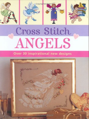 9780715316481: Cross Stitch Angels: Over 30 Inspirational New Designs (Cross Stitch (David & Charles))