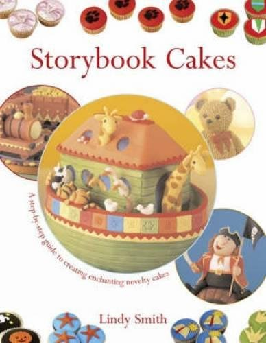 9780715316825: Storybook Cakes: A Step-By-Step Guide to Creating Enchanting Novelty Cakes