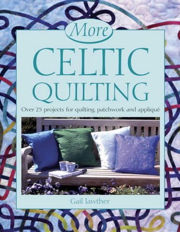 9780715316924: More Celtic Quilting: Over 25 Projects for Patchwork, Quilting and Applique
