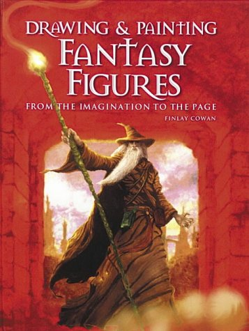 9780715317020: Drawing and Painting Fantasy Figures: From the Imagination to the Page