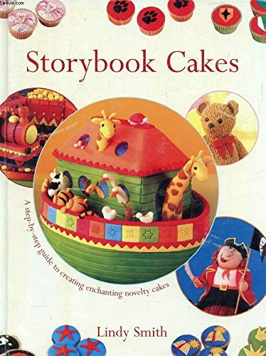 9780715317051: Storybook Cakes : A Step-By-Step Guide to Creating Enchanting Novelty Cakes