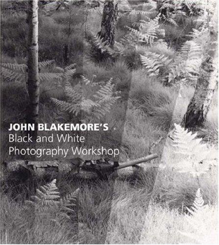 9780715317211: John Blakemore's Black and White Photography Workshop