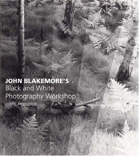 9780715317211: John Blakemore's Black & White Photography Workshop