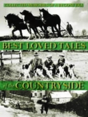 Best Loved Tales of the Countryside: Collected Memories of a Bygone Era: B P Et Al Martin
