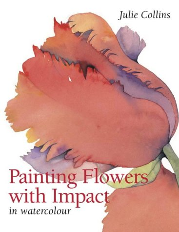 9780715317884: Painting Flowers with Impact: In Watercolour