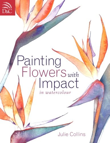 9780715317891: Painting Flowers with Impact in Watercolor