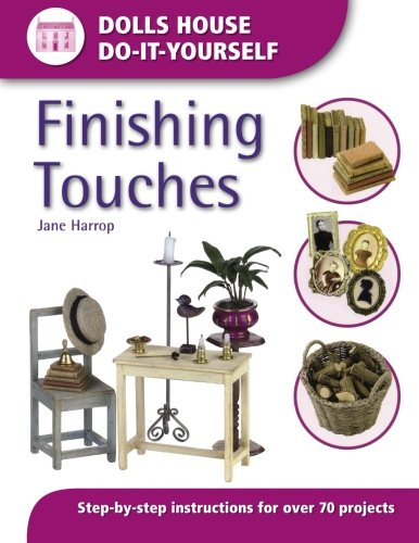 9780715317945: Finishing Touches: Step-by-step Instructions for Over 70 Projects (Dolls' House Do-It-Yourself)