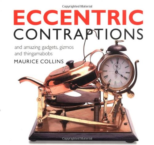 9780715318218: Eccentric Contraptions: and Amazing Gadgets, Gizmos and Thingamabobs