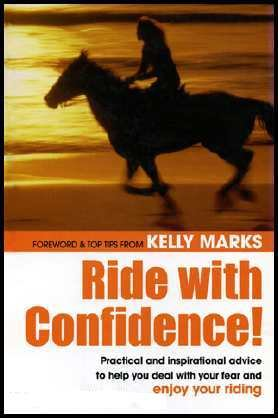 9780715318225: Ride With Confidence: Practical and Inspirational Advice to Help You Deal With Your Fear and Enjoy Riding