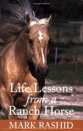 Life Lessons from a Ranch Horse: Rashid, Mark
