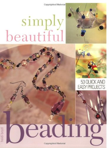 9780715318805: Simply Beautiful Beading: 40 Quick and Easy Projects