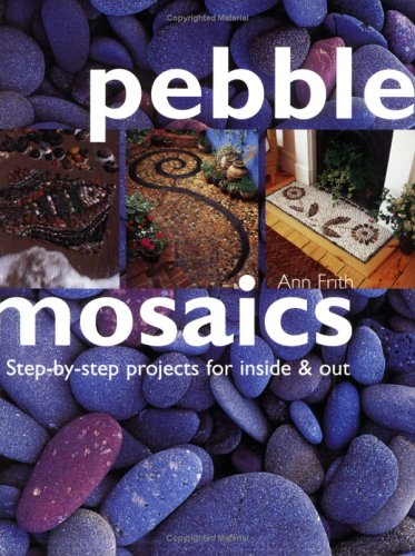 9780715318997: Pebble Mosaics: Step-by-step Projects for Inside and Out
