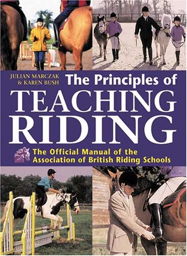 9780715319024: The Principles of Teaching Riding: The Official Manual of the Association of British Riding Schools
