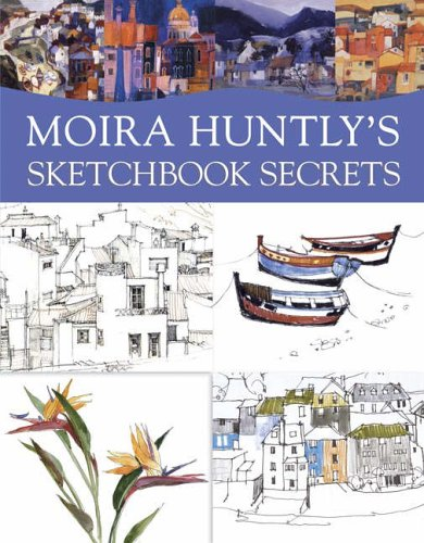 9780715319338: Moira Huntly's Sketchbook Secrets