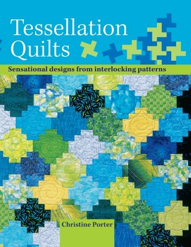 9780715319413: Tessellation Quilts: Sensational Designs from Simple Interlocking Patterns: Sensational Designs from Interlocking Patterns