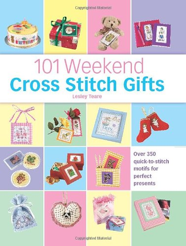 9780715319451: 101 Weekend Cross Stitch Gifts: Over 350 Quick-to-Stitch Motifs for Perfect Presents