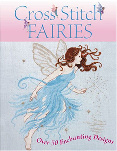 9780715319468: Cross Stitch Fairies: Over 50 Enchanting Designs