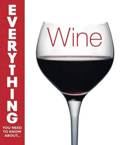 9780715319567: Wine (Everything You Need to Know About...)
