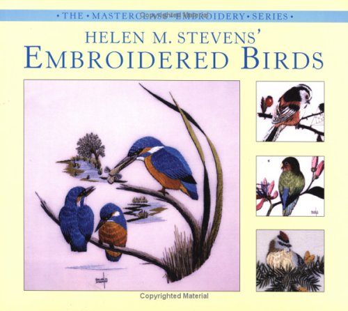 9780715319659: Helen M. Stevens' Embroidered Birds (Masterclass Embroidery Series)