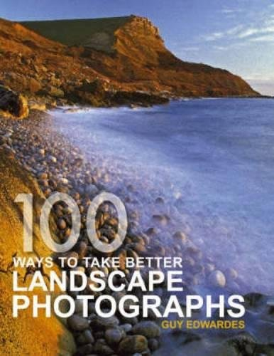 9780715319932: 100 Ways To Take Better Landscape Photographs