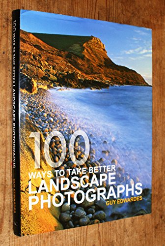 9780715319970: 100 Ways to Take Better Landscape Photos